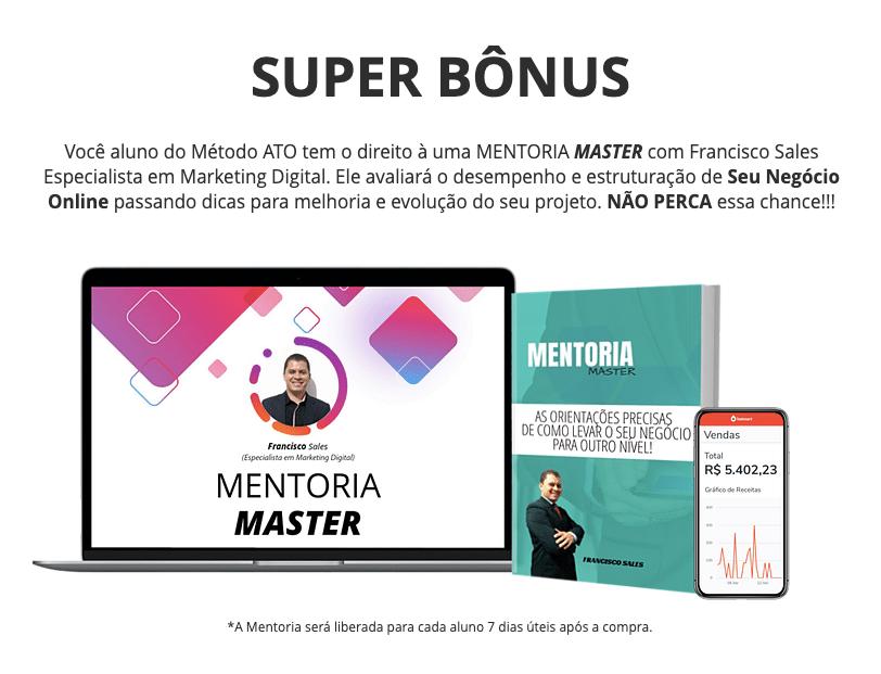 Método ATO - Super Bônus - Mentoria Master