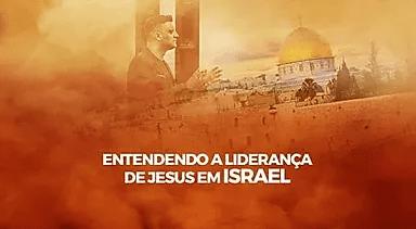 Entendendo a Liderança de Jesus em Israel