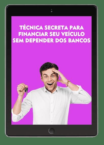 Técnica Secreta para Financiar Seu Veículo SemDepender Dos Bancos