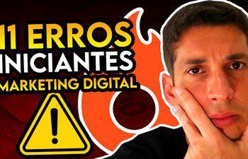 Afiliado Iniciante 11 ERROS que Te Impedem de Vender na Hotmart e Monetizze Marketing Digital