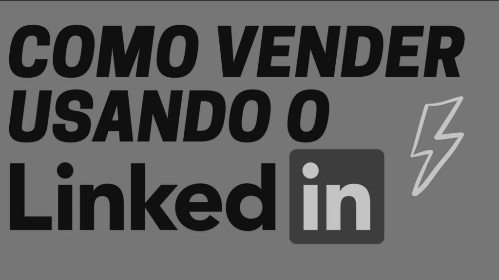 Como vender usando o Linkedin