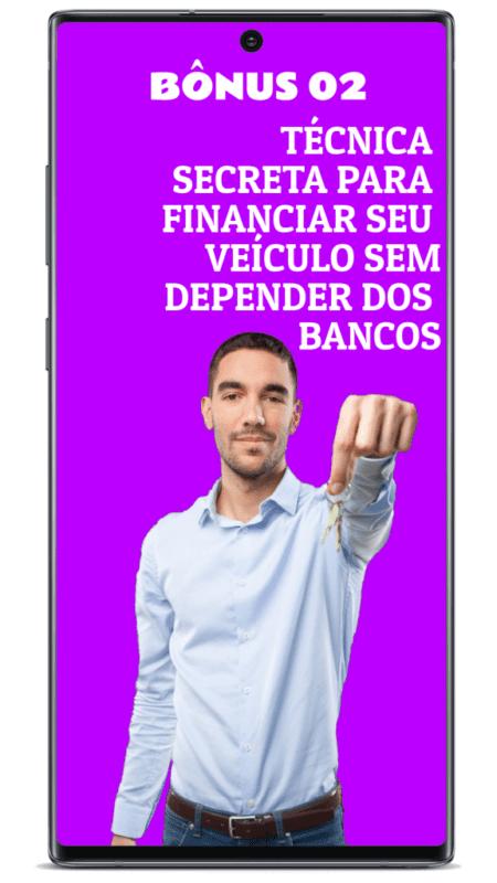 Bônus 2: Técnica Secreta para Financiar Seu Veículo Sem depender dos Bancos