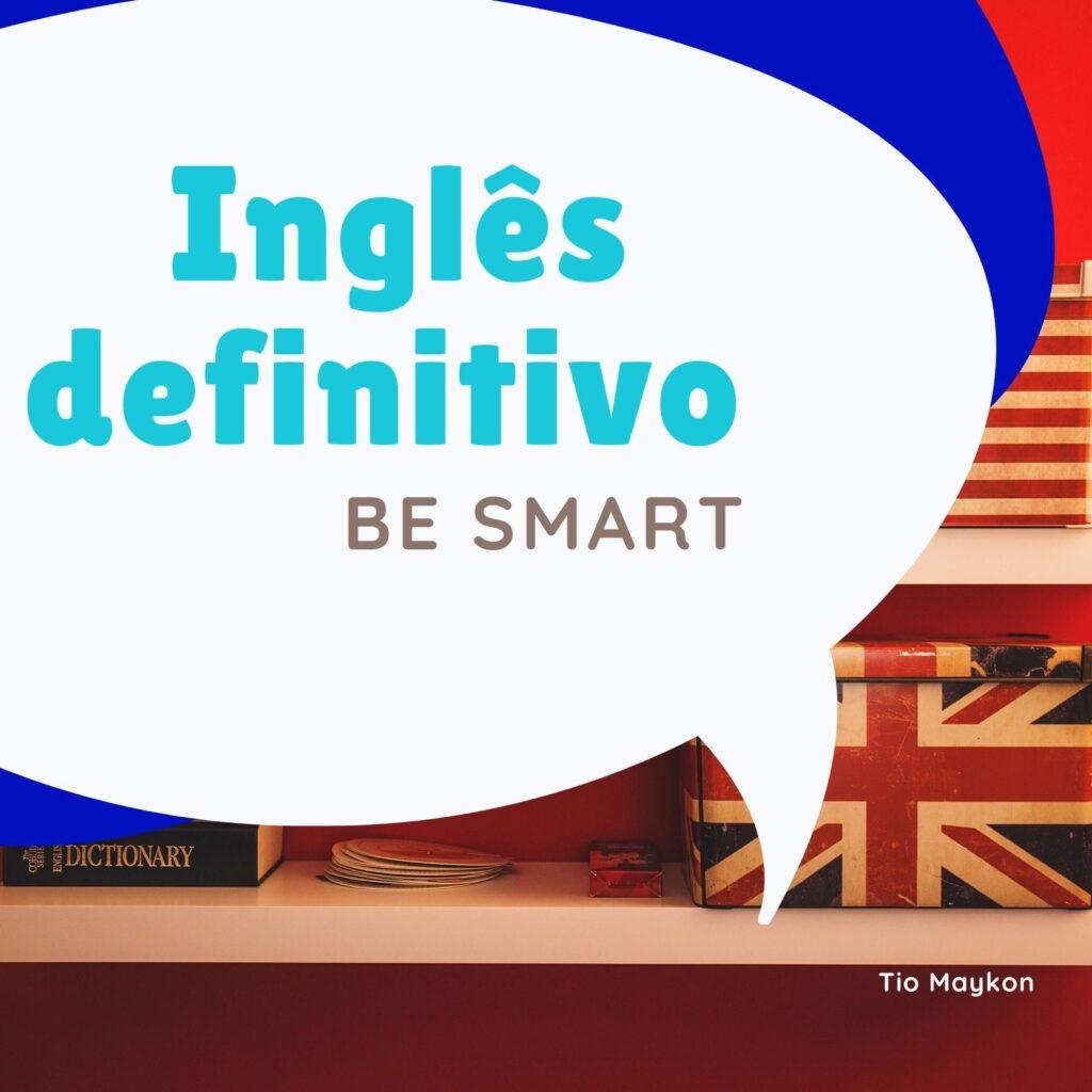 Vídeo Curso Inglês Definitivo - Be Smart