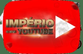 Imperio com Youtube