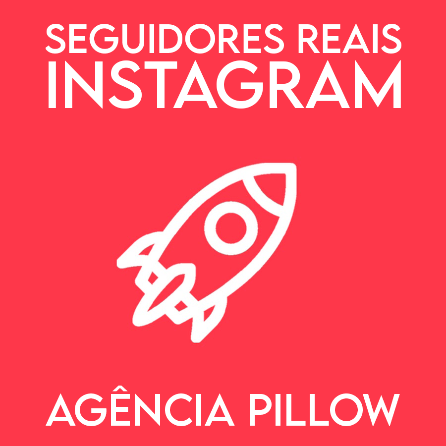 Agência Pillow - Seguidores Reais para Instagram