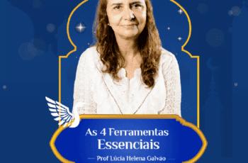 4 Ferramentas Essenciais Curso Prof. Helena Galvão