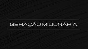 Geração Milionária
