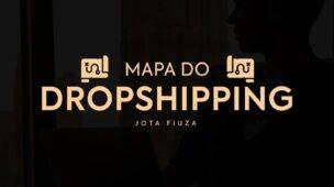 O Mapa do Dropshipping
