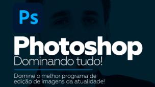 photoshop - dominando tudo!