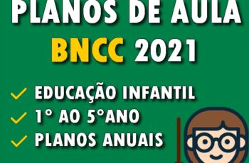 Planejamentos de Aula - BNCC 2021
