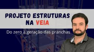 Projeto Estruturas na Veia - Do zero à geração das pranchas
