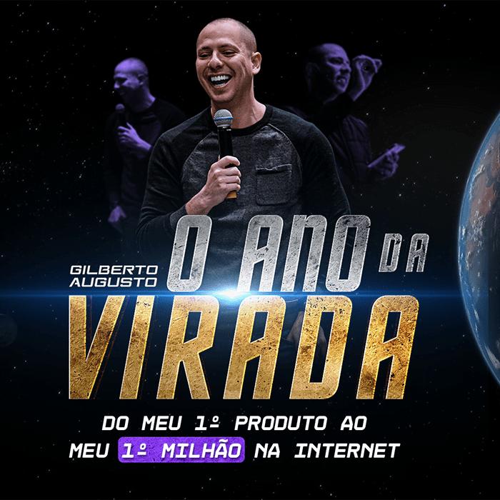 O Ano da Virada Funciona? Curso Gilberto Augusto É Bom? Comece sua jornada do seu 1º Produto até seu 1º Milhão na internet.