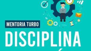 Mentoria Turbo Disciplina Inabalável